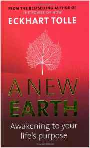 A New Earth. Awakening To Your Life's Purpose by Eckhart Tolle