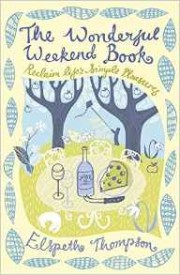 The Wonderful Weekend Book. Reclaim Life's Simple Pleasures by Jennifer Louden