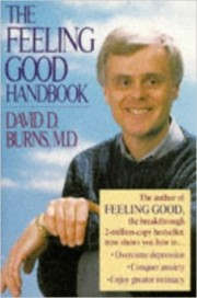 The Feeling Good Handbook by David Burns