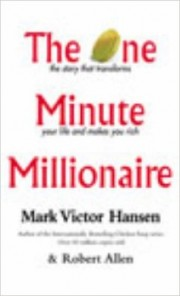 The One Minute Millionaire by Mark Victor Hansen, Robert Allen