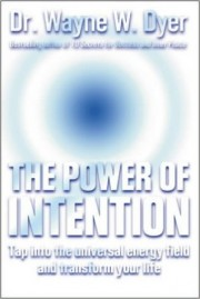 The Power of Intention by Dr. Wayne Dyer