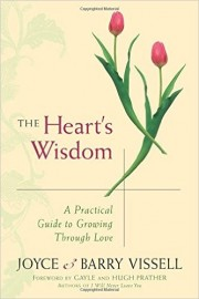 The Heart's Wisdom by Joyce Vissell, Barry Vissell