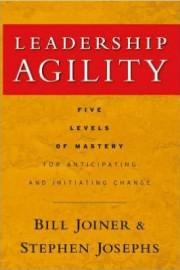 LEADERSHIP AGILITY by Bill Joiner