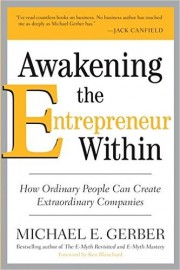 Awakening the Entrepreneur Within by Michael Gerber