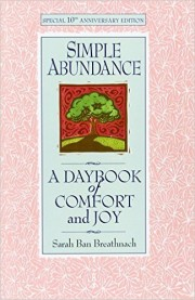 Simple Abundance. A Daybook of Comfort and Joy by Sarah Ban Breathnach