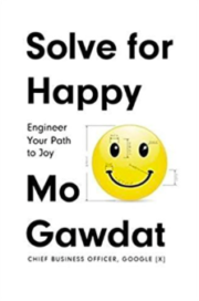 Solve For Happy: Engineer Your Path to Joy by Mo Gawdat
