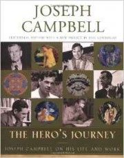 The Hero's Journey. Joseph Campbell On His Life and Work by Joseph Campbell