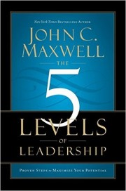 The 5 Levels of Leadership by The 5 Levels of Leadership