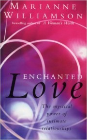 Enchanted Love by Marianne Williamson