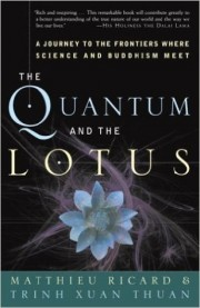 The Quantum and the Lotus by Trinh Xuan Thuan, ...