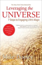 Leveraging the Universe: 7 Steps to Engaging Life's Magic by Mike Dooley