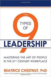 The 9 Types of Leadership: Mastering the Art of People in the 21st Century Workplace by Beatrice Chestnut