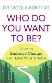 Who Do You Want to Be? by Dr. Nicola Bunting